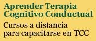 Cursos para capacitarse en Terapia Cognitivo Conductual. Visiten nuestro campus de formación online.